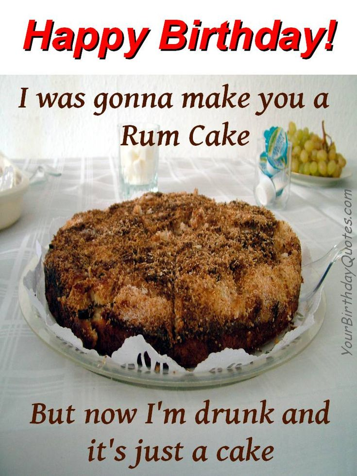 Happy Birthday Cake Birthday Cake Birthday Quotes Funny