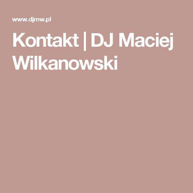 Kontakt | DJ Maciej Wilkanowski