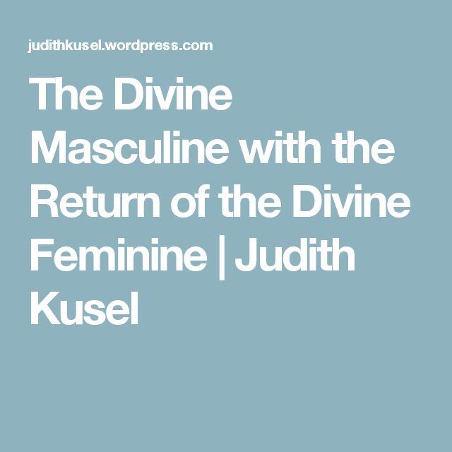 The Divine Masculine with the Return of the Divine Feminine | Judith Kusel