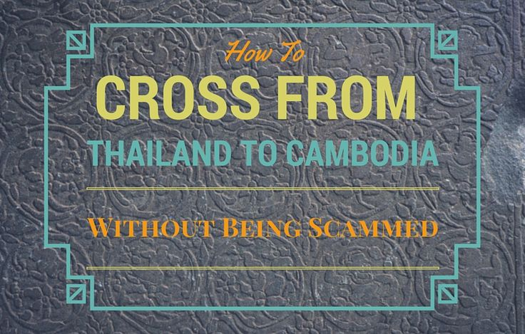 How to Cross the Thailand Cambodia Border without being Scammed cover