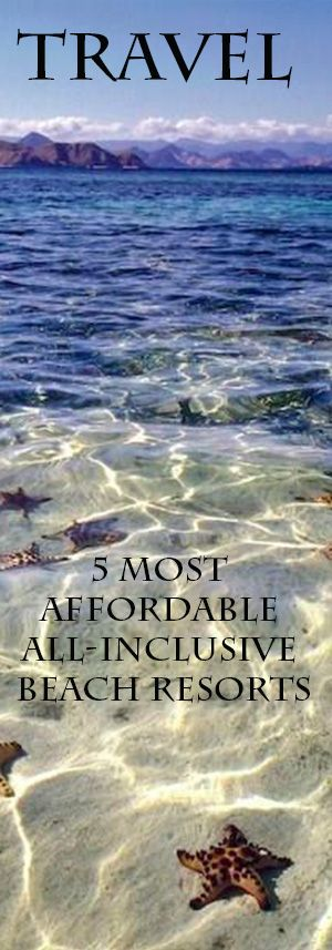 Budget Travel Tips: 5 Affordable All Inclusive Vacation Resorts! #Budget #Travel