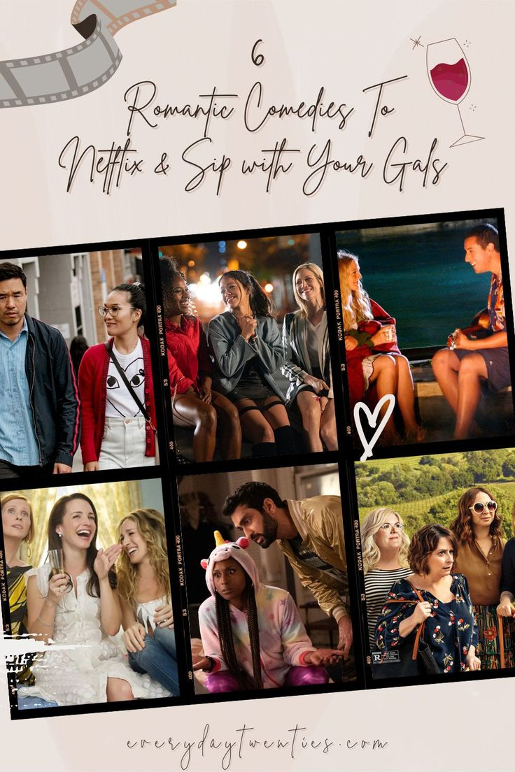 6 Romantic Comedies To Netflix & Sip with Your Gals in ...