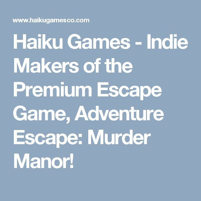 Haiku Games - Indie Makers of the Premium Escape Game, Adventure Escape: Murder Manor!