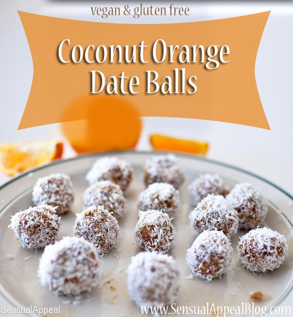 Coconut Orange Date Balls   I'll replace peanut butter with almond butter.