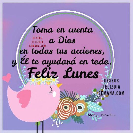Centro Cristiano para la Familia: Feliz Lunes para ti y para mí  Toma en cuenta a Di...