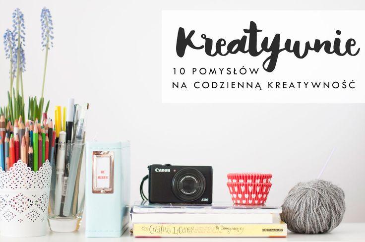 10 pomysłów na kreatywność