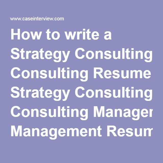 How to write a Strategy Consulting Resume Strategy Consulting - resume consulting