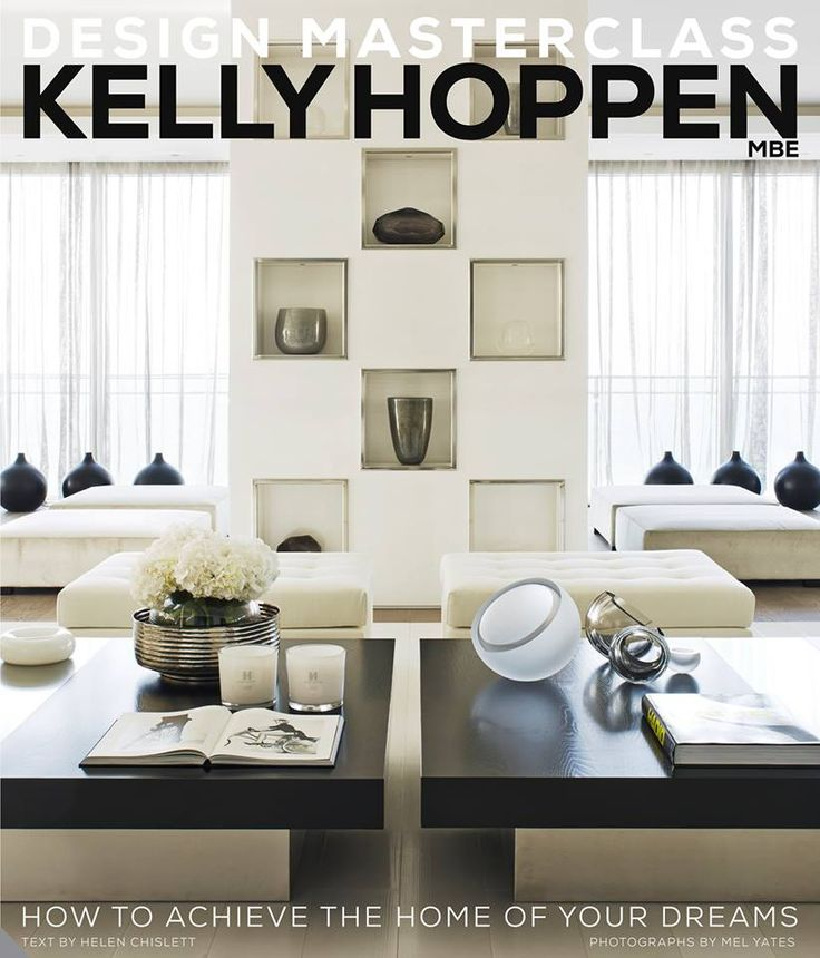 Design Masterclass How To Achieve The Home Of Your Dreams By Kelly Hoppen