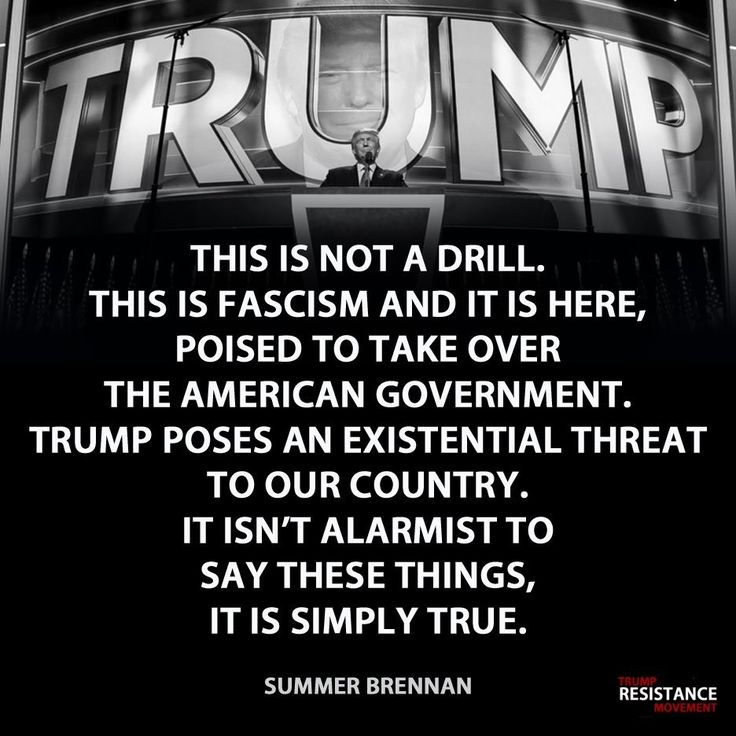 Regarding Trump, this is not a drill. This is fascism and it is here, poised to take over the American government. Trump poses an existential threat to our country. It isn't alarmist to say these things, it is simply true.