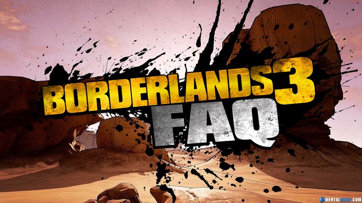 BORDERLANDS 3 FAQ - Everything you need to know about the upcoming Borderlands 3 video game that is being developed by Gearbox Software and published by 2k Games