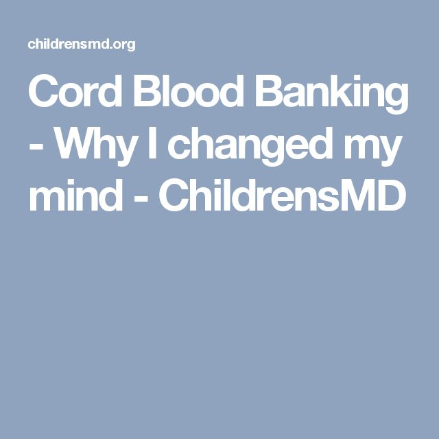 Cord Blood Banking - Why I changed my mind - ChildrensMD