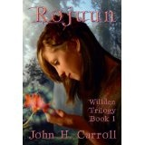 Rojuun (Willden Trilogy) (Kindle Edition)By John H. Carroll