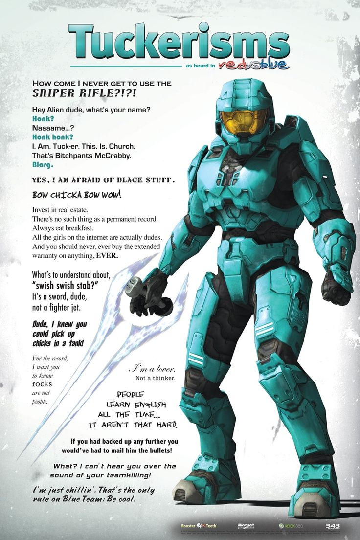 Tuckerisms from the web series Red vs. Blue. www.roosterteeth.com