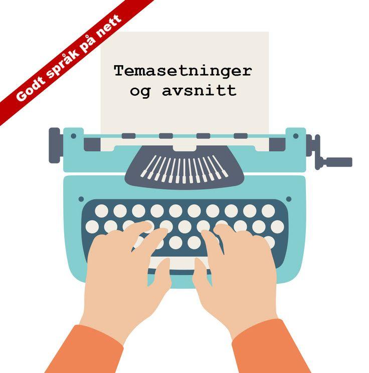 Godt språk på nett –  Temasetninger og avsnitt