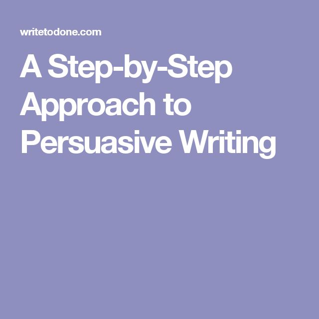 A Step-by-Step Approach to Persuasive Writing