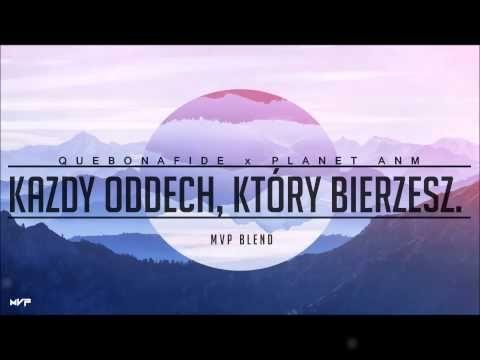 Quebonafide x Planet ANM x MVP BLEND - Każdy oddech, który bierzesz. | SMT#Blend 1/6 - YouTube