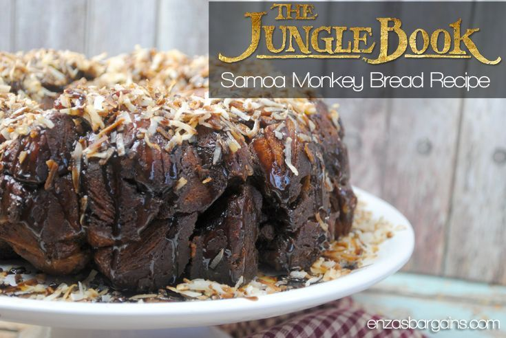 Jungle Book Themed Recipe - Samoa Monkey Bread Recipe ENJOY this with your family as you enjoy the new movie!