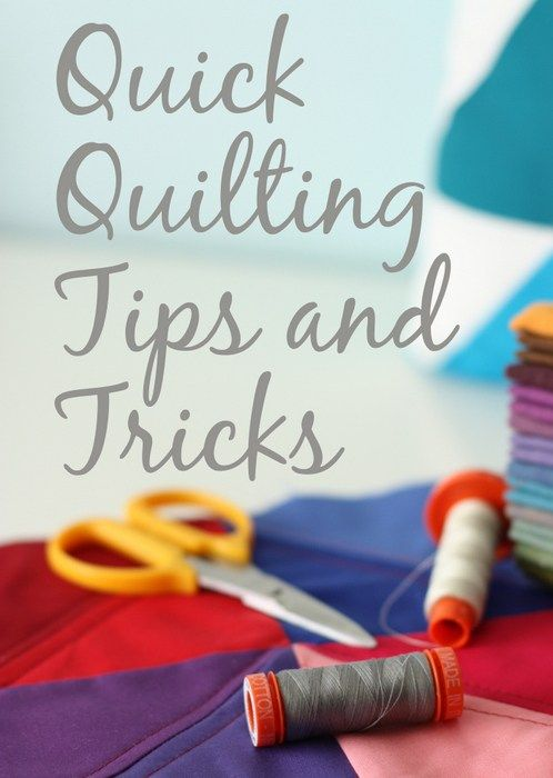Quick Quilting Tips and Tricks - Diary of a Quilter - a quilt blog