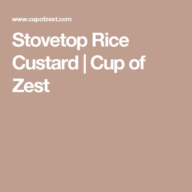 Stovetop Rice Custard | Cup of Zest