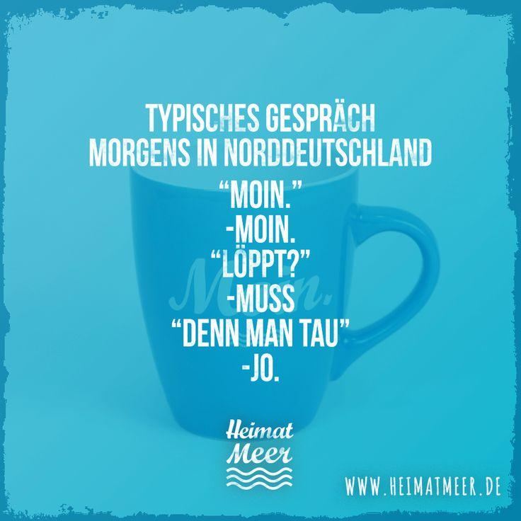 Typisch norddeutsch. Mee(h)r >>