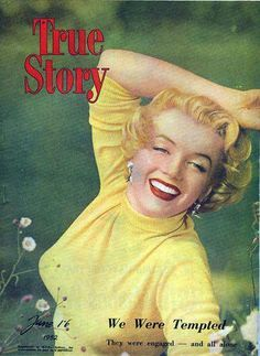 True Story magazine 06-1952. Front cover photo of Marilyn Monroe. ~ Pinned by Nathalie Gobbe ...