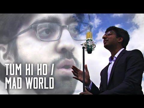 Tum Hi Ho / Mad World - Penn Masala