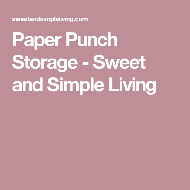 Paper Punch Storage - Sweet and Simple Living