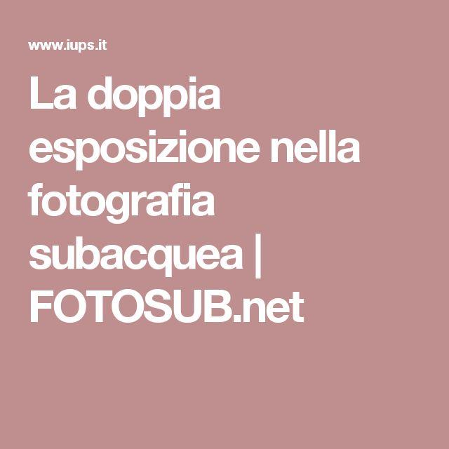 La doppia esposizione nella fotografia subacquea | FOTOSUB.net