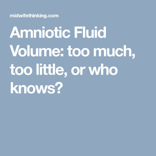 Amniotic Fluid Volume: too much, too little, or who knows?