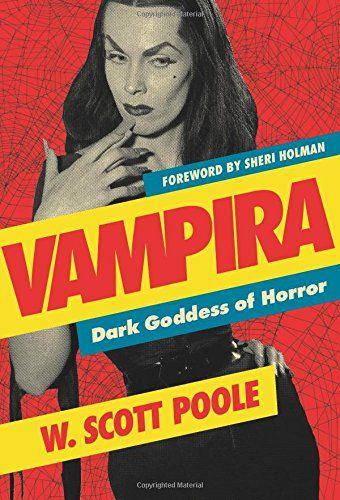 Vampira: Dark Goddess of Horror / by W. Scott Poole  http://encore.greenvillelibrary.org/iii/encore/record/C__Rb1381396
