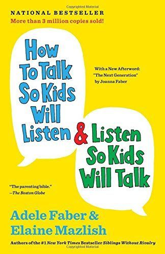 How to Talk So Kids Will Listen & Listen So Kids Will Tal...