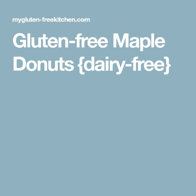 Gluten-free Maple Donuts {dairy-free}