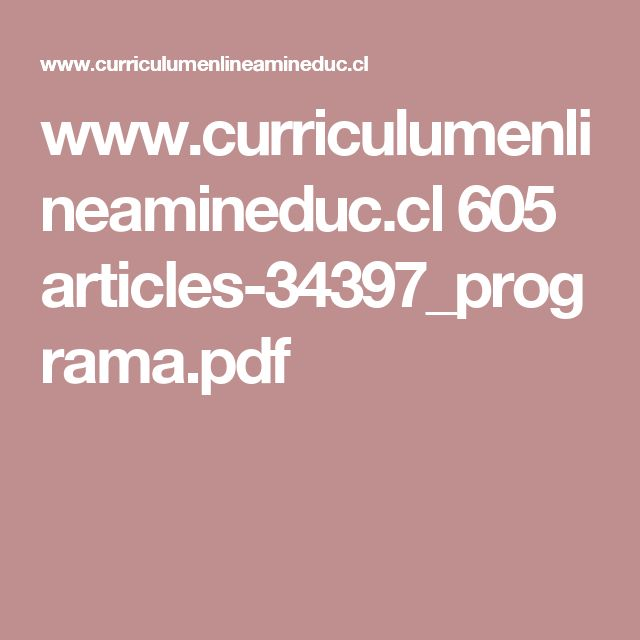 www.curriculumenlineamineduc.cl 605 articles-34397_programa.pdf