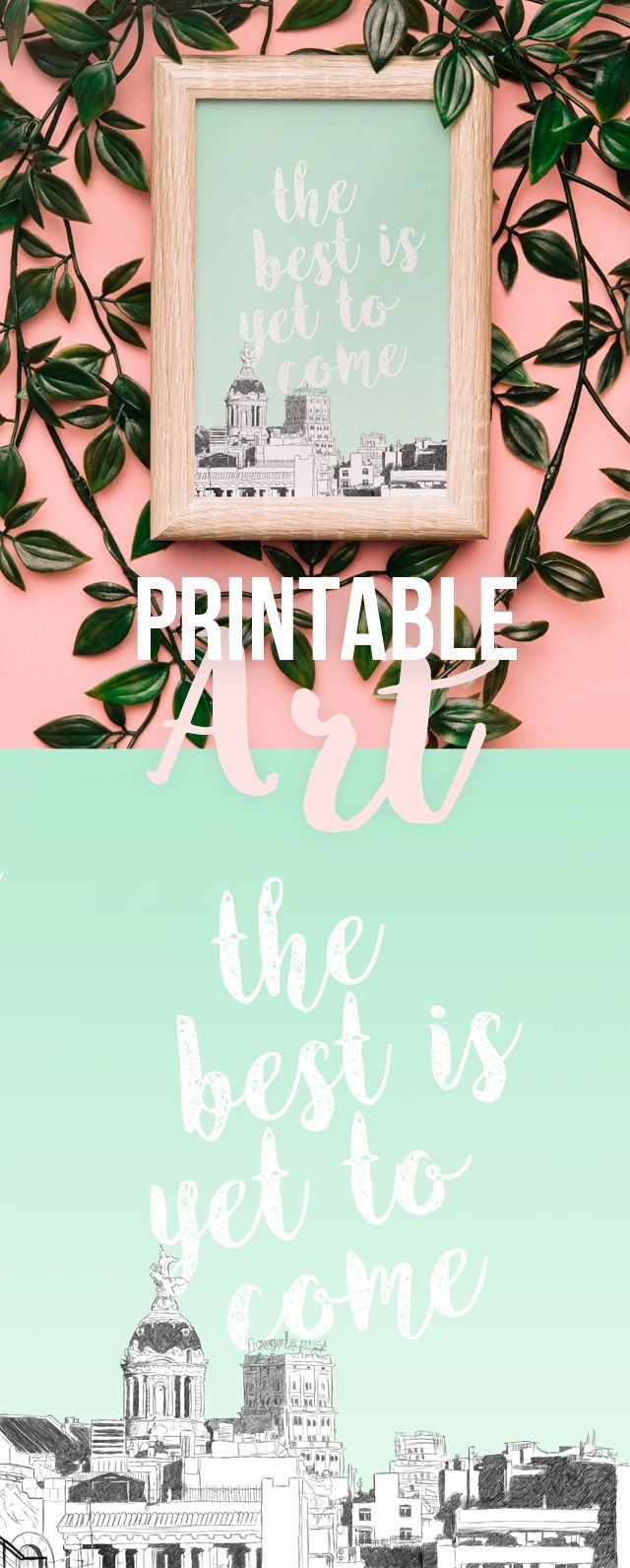 Printable Quote Art The Best is Yet To Come
