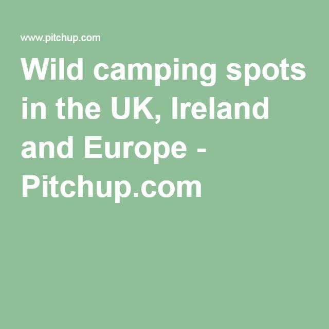 Wild camping spots in the UK, Ireland and Europe - Pitchup.com