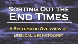 Pastor Mike Fabarez ~ Sorting Out The End Times – Part 1