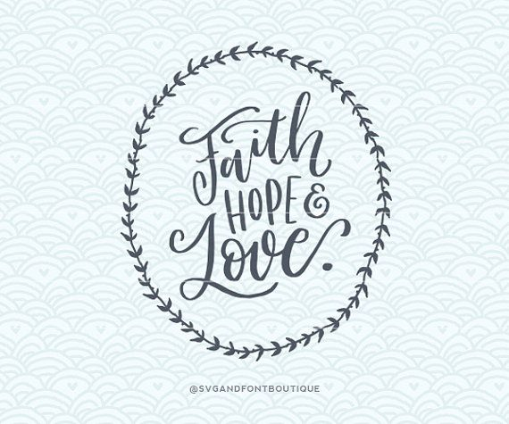 SVG Cuttable Vector  Faith Hope Love  SVG by SVGandFontBoutique