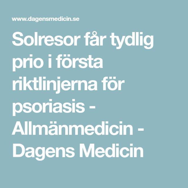 Solresor får tydlig prio i första riktlinjerna för psoriasis - Allmänmedicin - Dagens Medicin