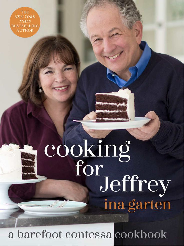 Cooking for Jeffrey: A Barefoot Contessa Cookbook: Ina Garten: 9780307464897: Amazon.com: Books