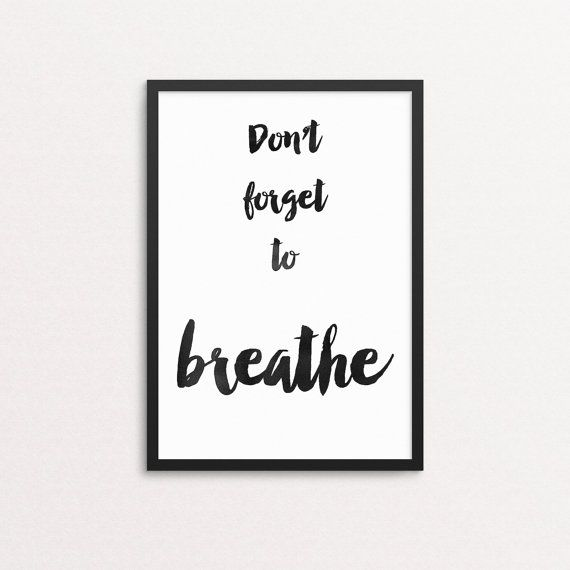 Don't forget to breathe print DIY printable watercolor black typography print
