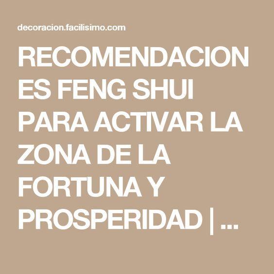 RECOMENDACIONES FENG SHUI PARA ACTIVAR LA ZONA DE LA FORTUNA Y PROSPERIDAD | Decoración