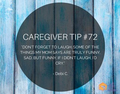 Although being an Alzheimer's caregiver has its challenges, don't forget to release stress through laughter.