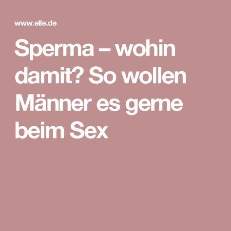 Sperma – wohin damit? So wollen Männer es gerne beim Sex