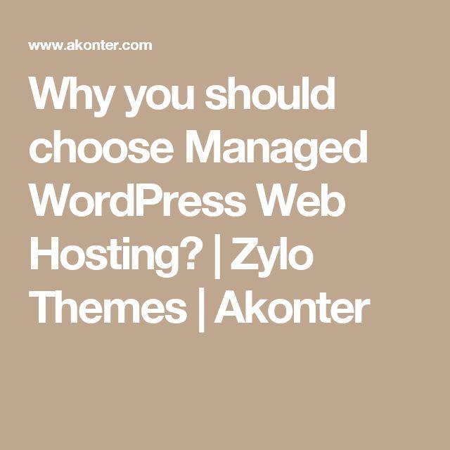Why you should choose Managed WordPress Web Hosting? | Zylo Themes | Akonter