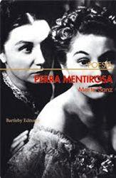 Marta Sanz - Perra mentirosa. Bartleby Editores