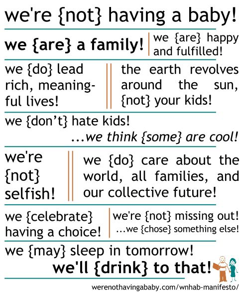 """Manifesto - childfree - while ours is not """"by choice"""" -- the rest is soooo true!"""