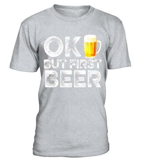 "# OK But First Beer T-Shirt - Funny Alcohol Drinking Booze Tee .  Special Offer, not available in shops      Comes in a variety of styles and colours      Buy yours now before it is too late!      Secured payment via Visa / Mastercard / Amex / PayPal      How to place an order            Choose the model from the drop-down menu      Click on ""Buy it now""      Choose the size and the quantity      Add your delivery address and bank details      And that's it!      Tags: OK But First Beer…"
