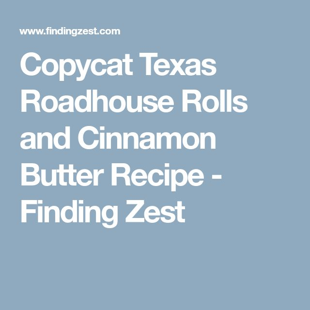 Copycat Texas Roadhouse Rolls and Cinnamon Butter Recipe - Finding Zest