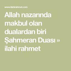 Allah nazarında makbul olan dualardan biri Şahmeran Duası » ilahi rahmet