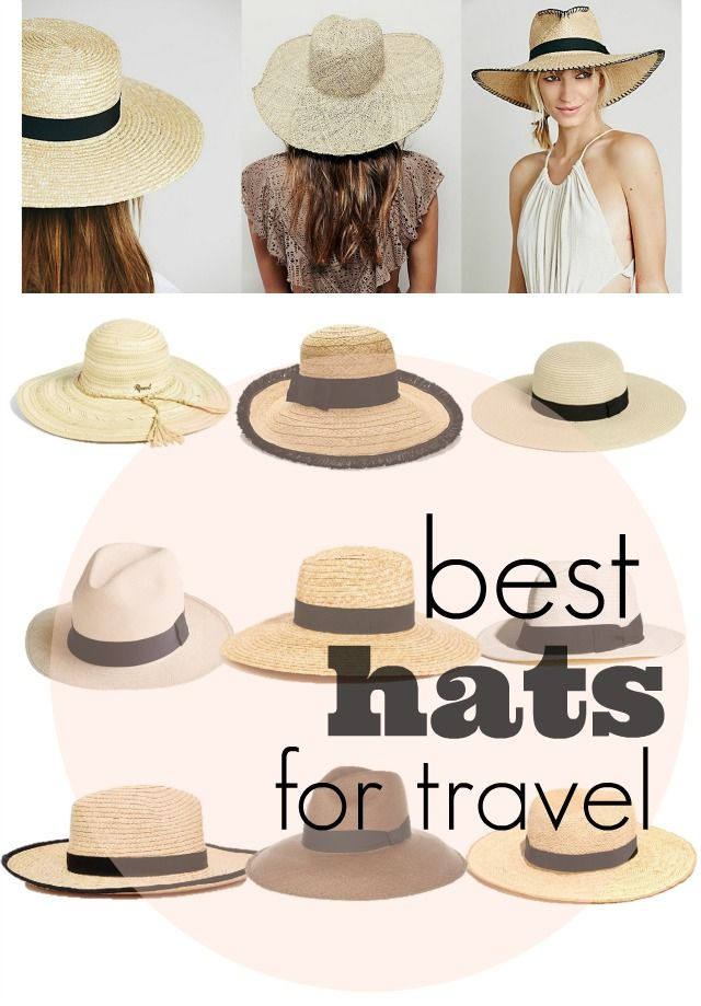 Best Hats for Travel and how to pack them ⋆ torontoshopoholic